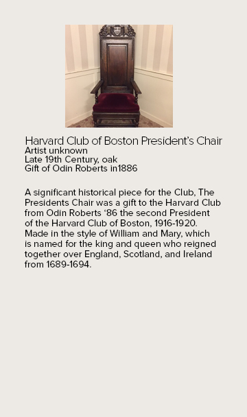 The Harvard Club of Boston was founded by a group of 22 Harvard alumni in 1908. Since then it been our goal to preserve the history of the Club through the ...  sc 1 st  Harvard Club & Presidentu0027s Chair at the Harvard Club of Boston   Harvard Club